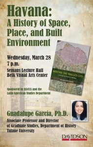 Poster of Guadalupe García lecture titled Havana: A History of Space, Place, and Built Environment